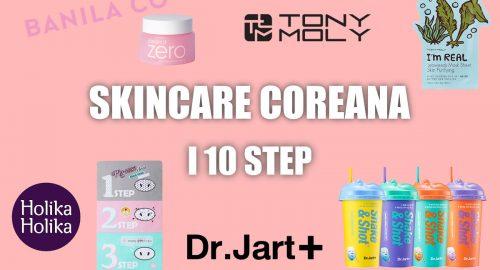 La skin care coreana in 10 step!